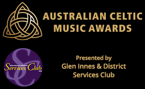 Australia Celtic Music Awards - Presented by Glen Innes and District Services Club